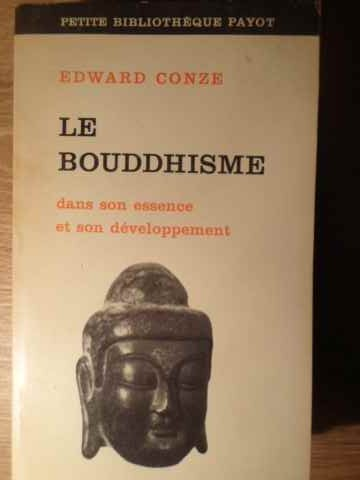 le bouddhisme dans son essence et son developpement                                                  edward conze