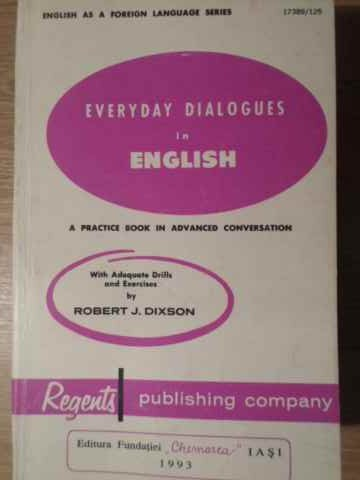everyday dialogues in english. a practice book in advanced conversation                              robert j. dixson