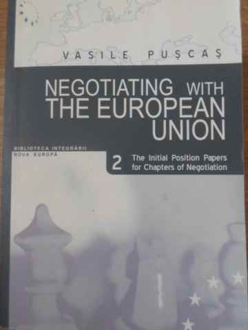 negotiating with the european union. the initial position papers for chapters of negotiation vol.2   vasile puscas