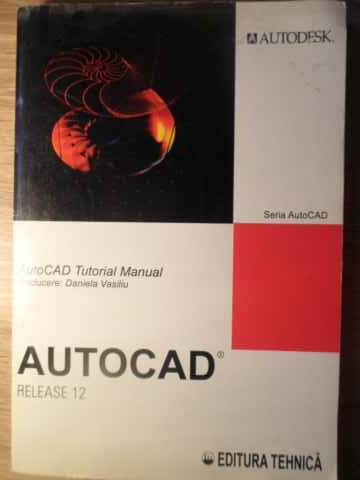 AUTOCAD RELEASE 12  TUTORIAL MANUAL                                                       ...