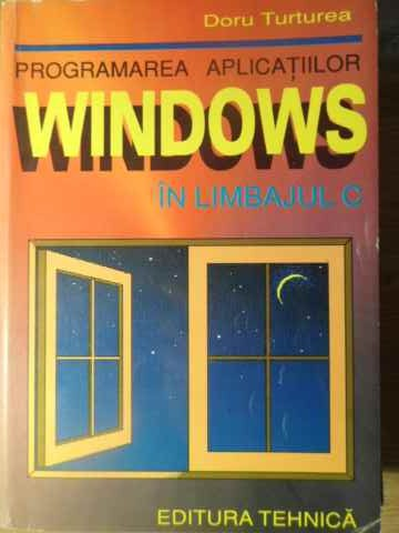programarea aplicatiilor windows in limbajul c                                                       doru turturea
