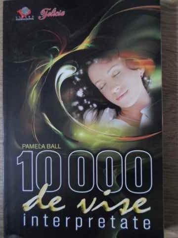 10000 de vise interpretate                                                                           pamela ball