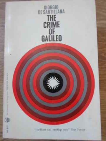 THE CRIME OF GALILEO                                                                      ...