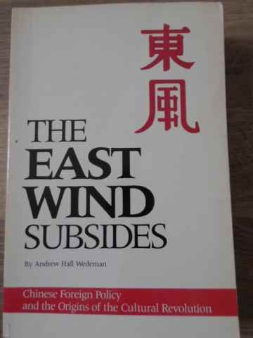 THE EAST WIND SUBSIDES. CHINESE FOREIGN POLICY AND THE ORIGINS OF THE CULTURAL REVOLUTION ...
