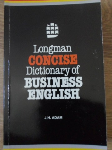 LONGMAN CONCISE DICTIONARY OF BUSINESS ENGLISH                                            ...