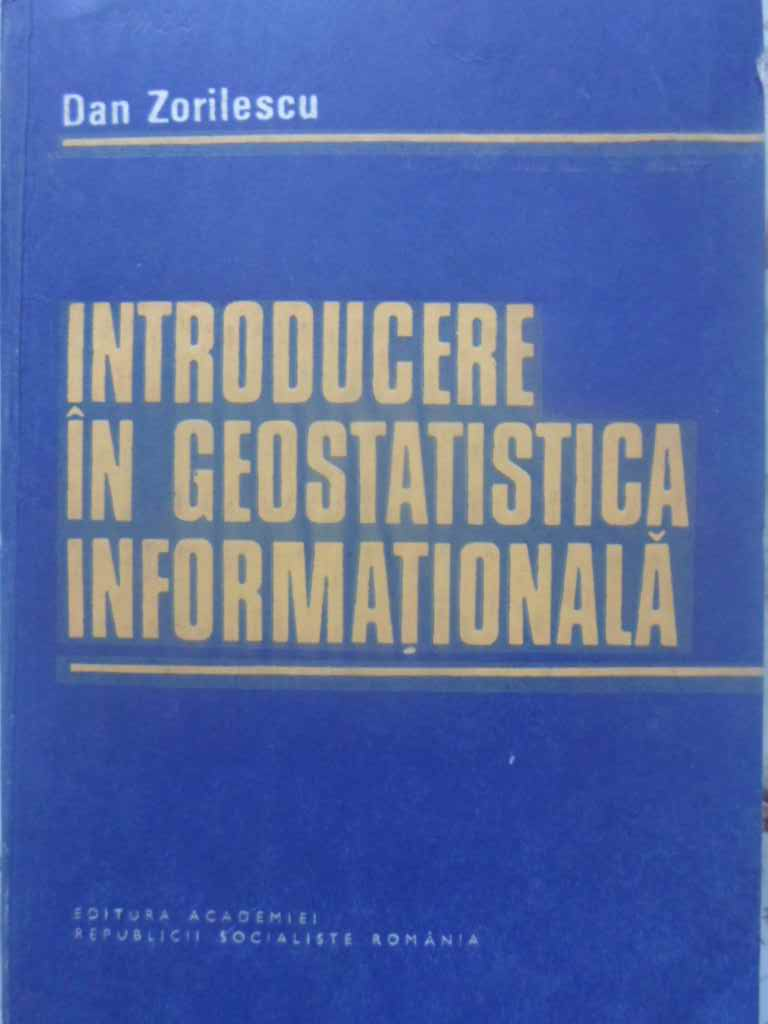 INTRODUCERE IN GEOSTATISTICA INFORMATIONALA                                               ...