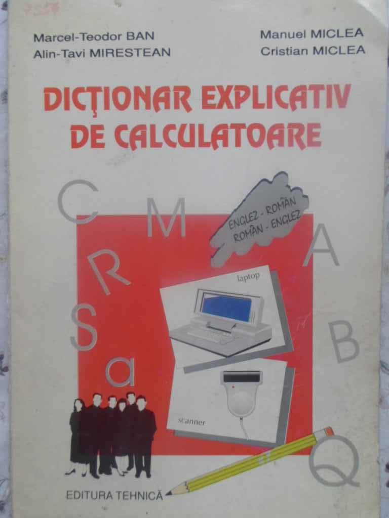 DICTIONAR EXPLICATIV DE CALCULATOARE ENGLEZ-ROMAN, ROMAN-ENGLEZ                           ...