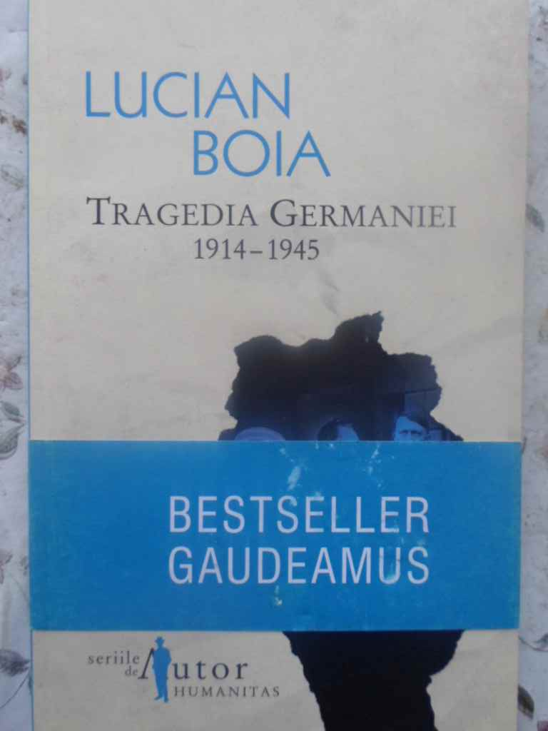 TRAGEDIA GERMANIEI 1914-1945                                                              ...
